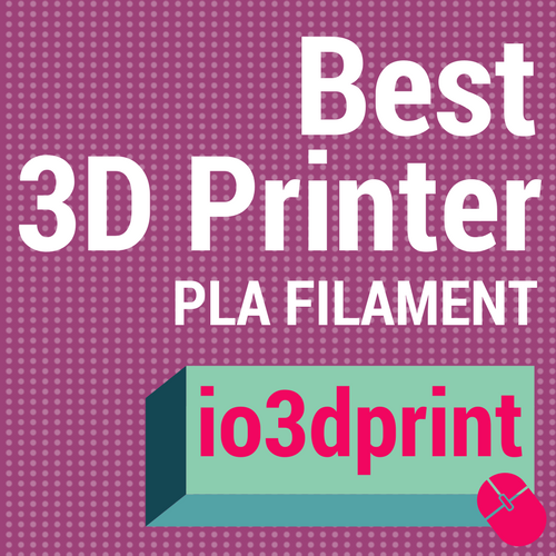 Complete Guide to Choosing a PLA Filament – io3dprint com