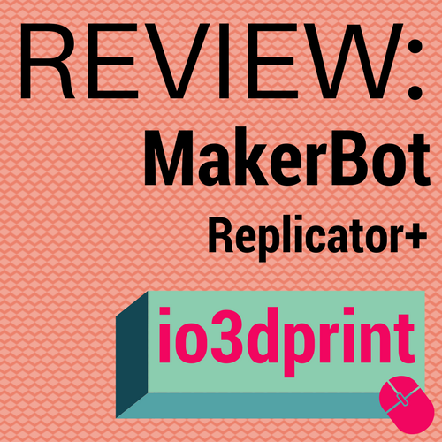 review-makerbot-replicator+io3dprint-banner