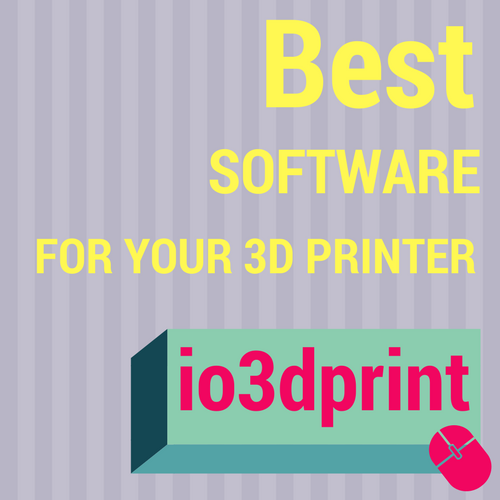 Best 3D Printing Software (Free and Paid) – io3dprint com