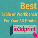 Best Table For Your 3D Printer