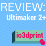 Review: Ultimaker 2+