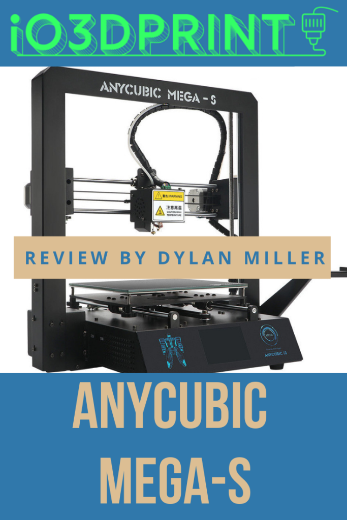 dylan miller reviews anycubic mega-s 3d printer
