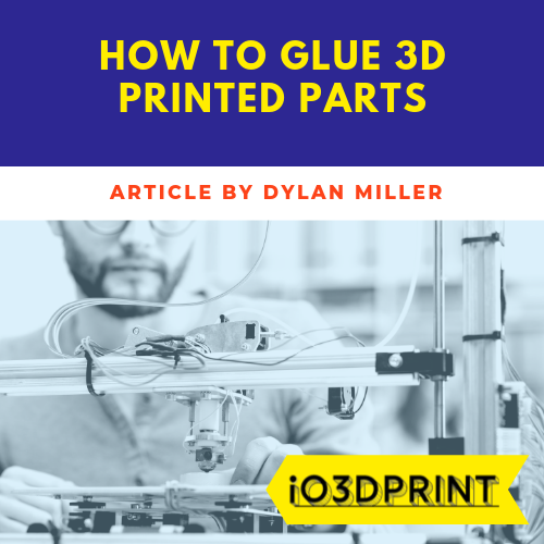 glue-3d-printed-parts-Square-io3dprint
