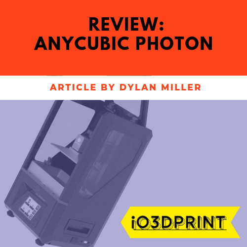 Review: Anycubic Photon UV – io3dprint com